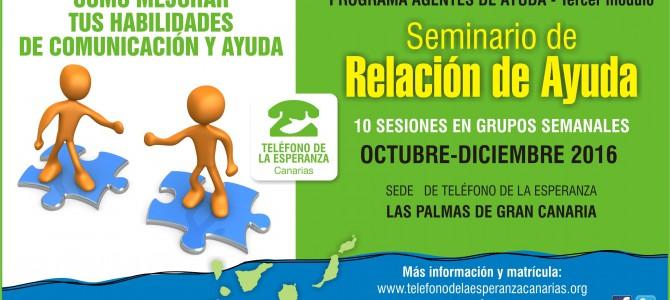 """MATRICULA CERRADA – Seminario """"Relación de Ayuda"""". 3º Módulo Programa Agentes de Ayuda. Gran Canaria."""