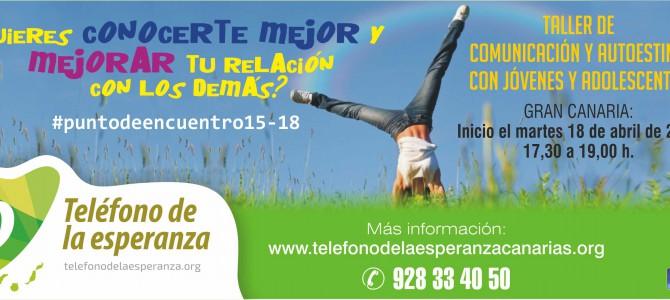 MATRICULA CERRADA – Taller para jóvenes y adolescentes #puntodeencuentro15-18   ¡¡NUEVAS FECHAS!!