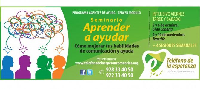 """Seminario """"Aprender a Ayudar"""". 3º Módulo Programa Agentes de Ayuda. Gran Canaria y Tenerife. ¡¡Abierta Matrícula!!"""