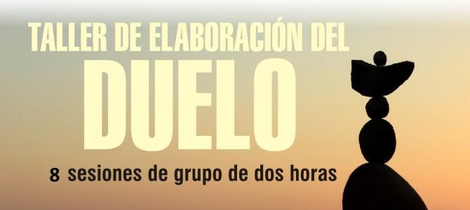 TALLER DE ELABORACIÓN DEL DUELO PARA PERSONAS QUE HAN PERDIDO A UN SER QUERIDO