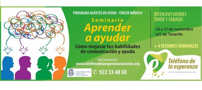 """Tenerife: Seminario """"Aprender a Ayudar"""" – 3º Módulo Programa Agentes de Ayuda. 16 y 17 de noviembre. ¡¡Abierta Matrícula!!"""