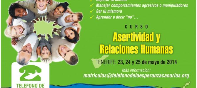 """Matricula Cerrada- Curso en Tenerife """"ASERTIVIDAD Y RELACIONES HUMANAS : Cómo ser uno/a mismo/a  en nuestras relaciones con los demás""""."""