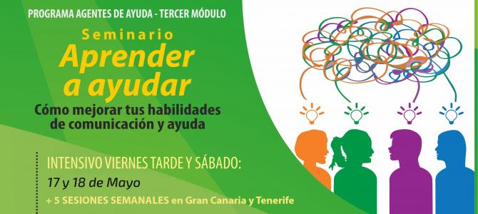 """Seminario """"Aprender a Ayudar"""": Habilidades de Comunicación y Cambio Personal. 3º Módulo Programa Agentes de Ayuda. 17 y 18 de mayo + 5 sesiones semanales"""