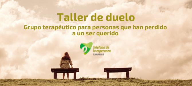 TALLER DE DUELO: GRUPO TERAPÉUTICO PARA PERSONAS QUE HAN PERDIDO A UN SER QUERIDO